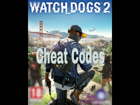 <b>Watch Dogs 2</b> All New Types Of <b>Cheat Codes</b> For PC|| Most Wanted ...
