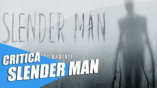 Download Video CRITICA - Slender Man (CON SPOILERS). MP3 3GP MP4