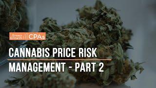Cannabis Price Risk Management – Part Two: Evolving Cannabis Market