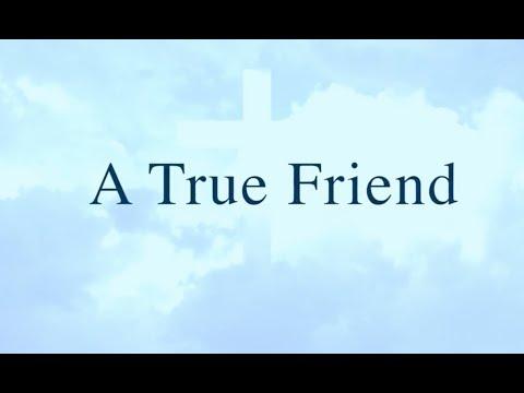 A True Friend (New Gospel Song)