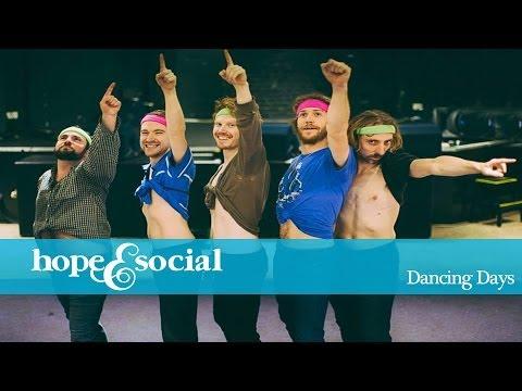 HOPE & SOCIAL | DANCING DAYS