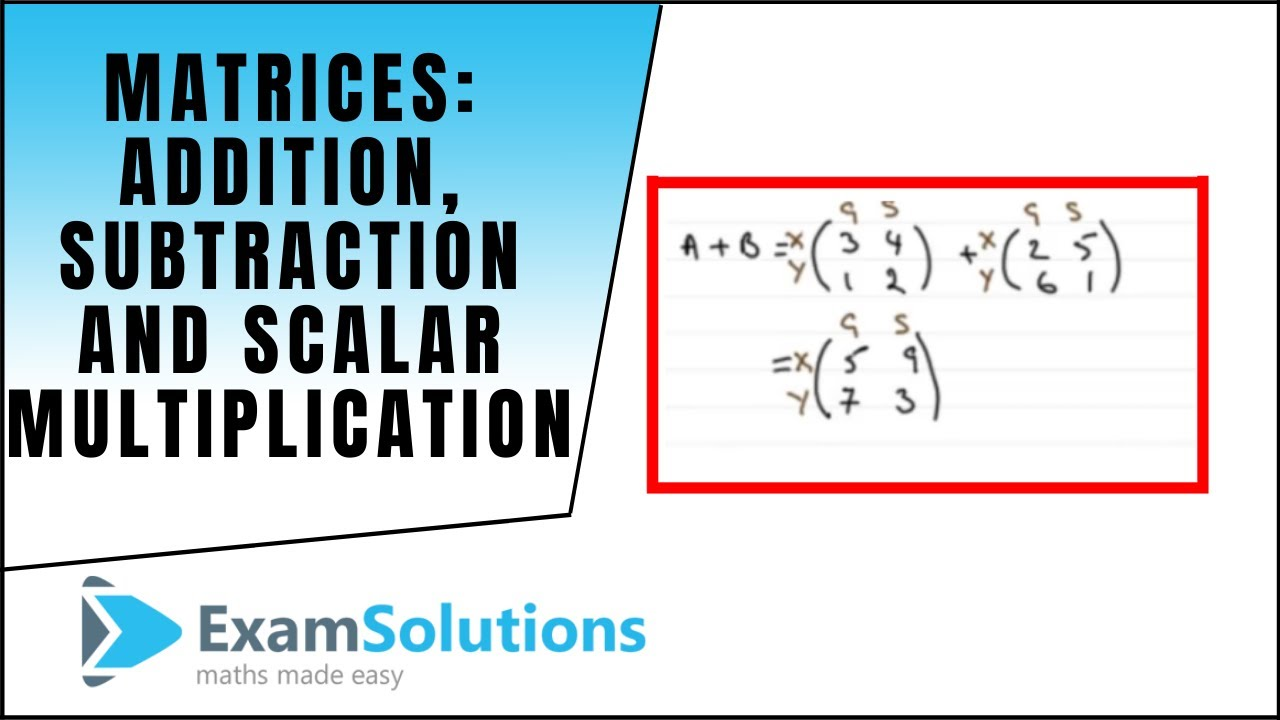 Matrices Addition Subtraction And Scalar Multiplication