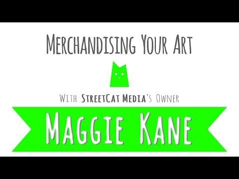 """Merchandising Your Art"" w/ Maggie Kane of StreetCat Media"