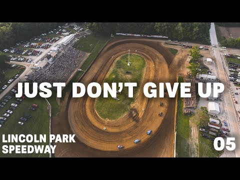 Episode 5 | Lincoln Park Speedway | just don't give up