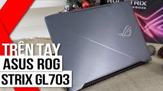 FPT Shop - Asus ROG Strix SCAR GL703: Màn hình 120Hz, thiết kế sang trọng, cấu hình mạnh mẽ