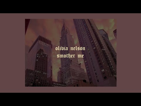 「Smother Me - Olivia Nelson (lyrics)🌇」