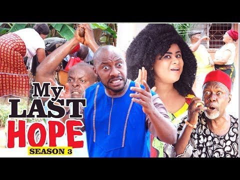MY LAST HOPE 3 - 2017 LATEST NIGERIAN NOLLYWOOD MOVIES