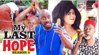 MY LAST HOPE 3 - 2017 LATEST NIGERIAN NOLLYWOOD MOVIES