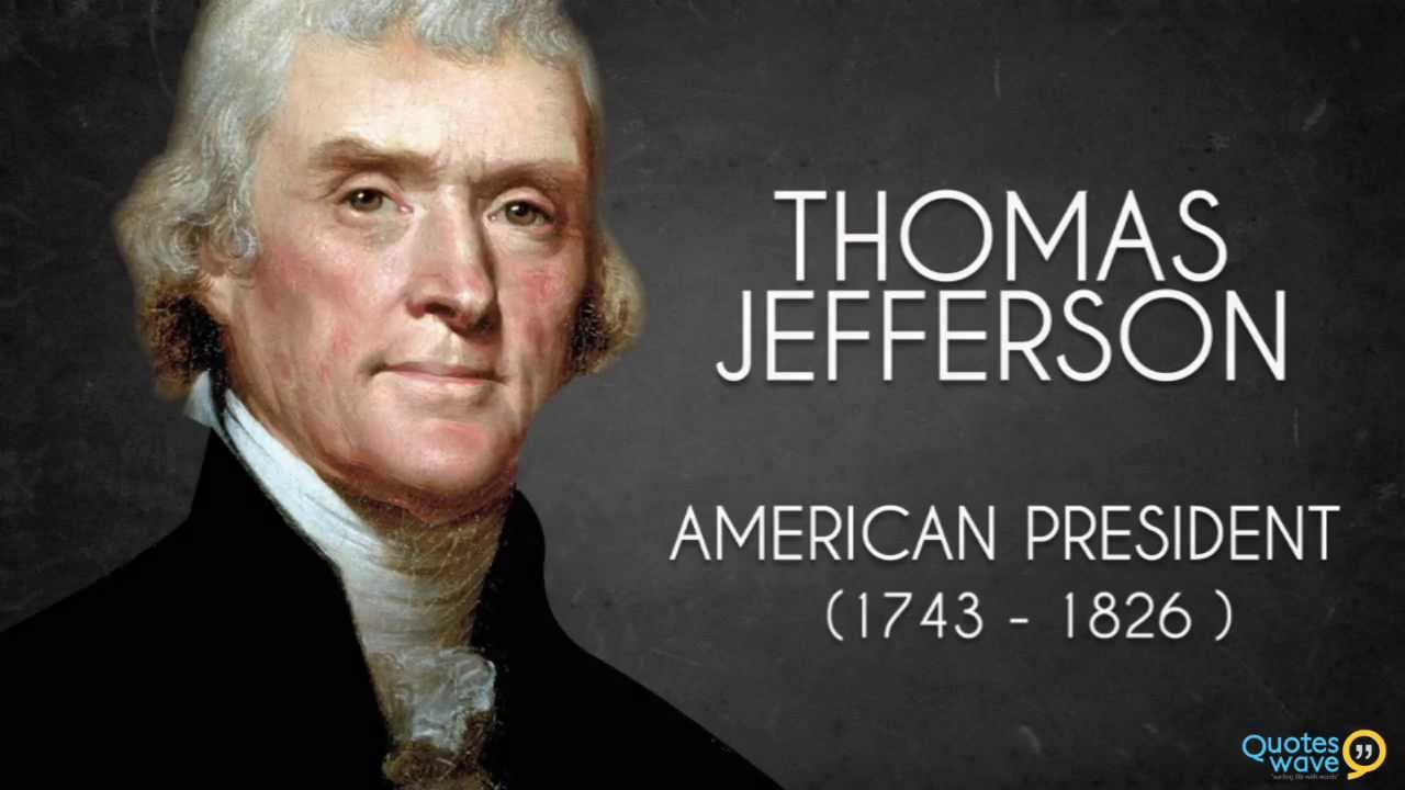 Presidents Quotes Thomas Jefferson Quotes  Youtube