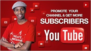 Video How to Promote Your YouTube Channel and Get More Subscribers download MP3, 3GP, MP4, WEBM, AVI, FLV Mei 2018