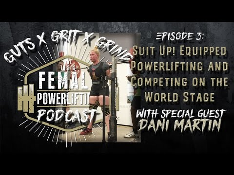 Suit Up! Equipped Powerlifting and Competing on the World Stage - GxGxG   Episode 3