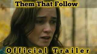 FULL Them That Follow Hollywood Movie 2019 | Official Trailer