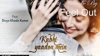 Kabhi Yaadon Mein Karaoke (Full Video Song) Divya Khosla Kumar | Arijit Singh, Palak Muchhal