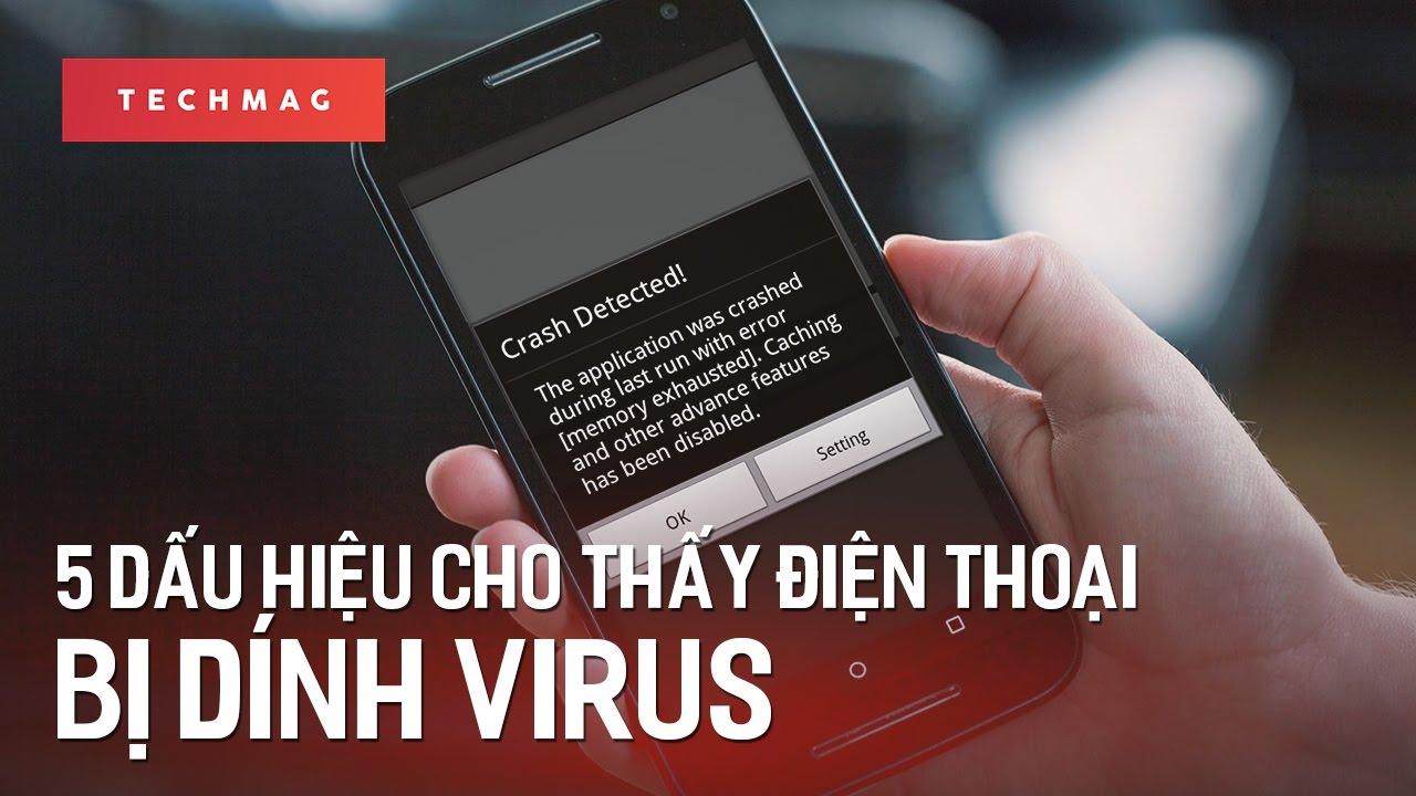 5 dấu hiệu cho thấy điện thoại bị dính virus
