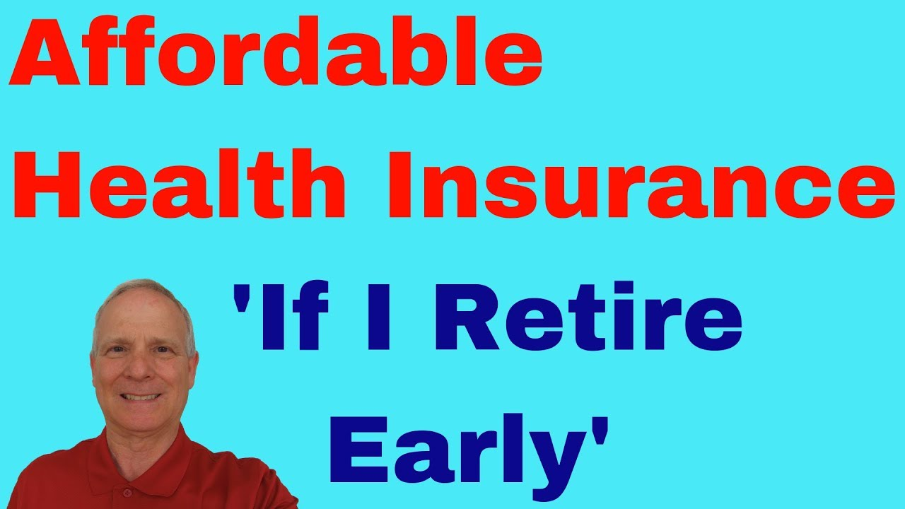 🔴Affordable Health Insurance If I Retire Early Cost Saving Option for  Retirement
