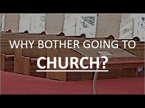 Why bother going to Church (What makes a good Church 1of10) - YouTube