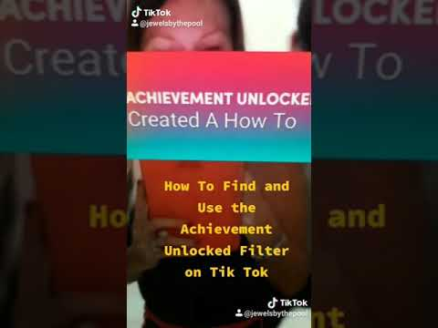 By Request: How To Find And Use The Achievement Unlocked Filter On Tik Tok