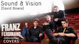 Franz Ferdinand -- Sound & Vision (David Bowie)