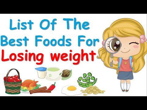 11 Foods That Help You Lose Weight, List Of The Best Foods!