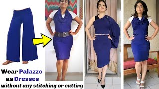 Wear a Palazzo as Stylish Dresses in Just 2 Minutes Without Any Stitching or Cutting | Very Easy DIY