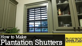 In this video, Mike from The Geek Pub shows you how to make your own plantation shutters for about 1/3rd the cost of your local