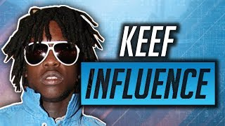 CHIEF KEEF & INFLUENCE ON RAP GAME!