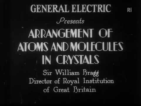 Arrangement of Atoms and Molecules in Crystals demonstrated by Sir William Henry Bragg