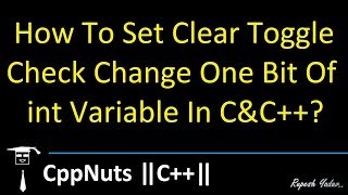 How To Set Clear Toggle Check Change One Bit Of int Variable In C&C++?