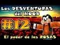Minecraft | Las DESVENTURAS del NOOB #12 | El poder de las ROSAS