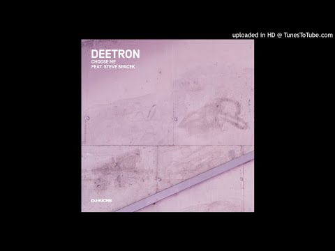 Deetron feat. Steve Spacek - Choose Me Mp3