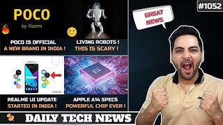 POCO is Independent Brand,No WhatsApp Ads,Realme UI Update Rolling,Living Robots,Apple A14 Specs