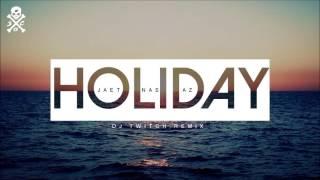 JAET feat Nas & AZ - Holiday (DJ TWITCH REMIX)