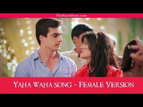 Yahan Wahan Full Song- Female Version - Yeh Rishta Kya Kehlata Hai