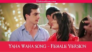Yahan Wahan Full Song- Female Version - Yeh Rishta Kya kehlata Hai