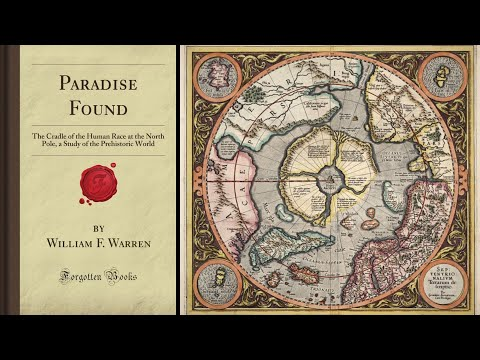 Paradise Found: The Cradle Of The Human Race At The North Pole (Part 1) Flat Earth