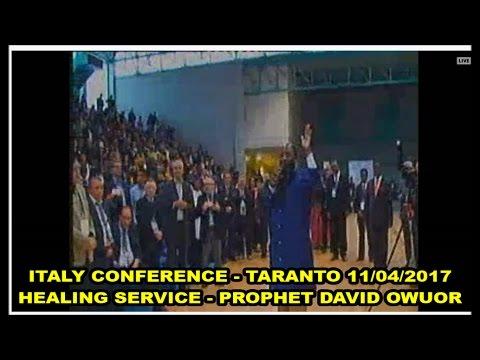 ITALY CONFERENCE TARANTO 11-04-2017  HEALING SERVICE - PROPHET DAVID OWUOR