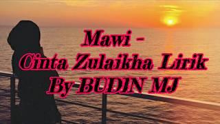 Mawi - Cinta Zulaikha Lirik By BUDIN MJ