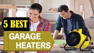 5 Best Garage Heaters 2018   Best Garage Heaters Reviews   Top 5 Garage Heaters