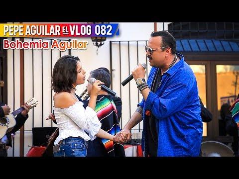 PEPE AGUILAR - EL VLOG 082 - BOHEMIA AGUILAR
