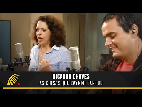 Ricardo Chaves - As Coisas Que Caymmi Cantou (Part.Especial: Gal Costa) - Um Estado de Espírito