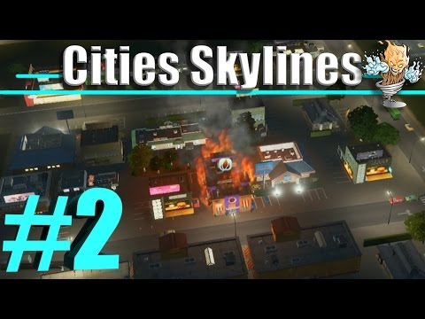 Cities Skylines Let's Play #2 – Hot Time in the Old Town