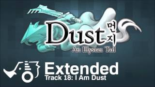 Dust An Elysian Tail OST - 18 - I Am Dust (Extended)