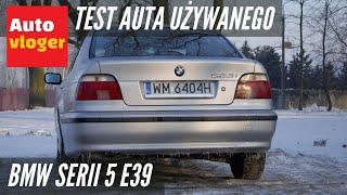 Bmw Serii 5 E39 - Test Auta Używanego