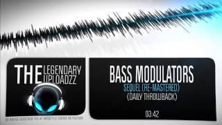 Bass Modulators - Sequel (Daily Throwback) [FULL HQ + HD]