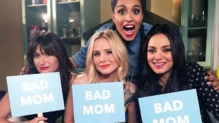 are you a bad mom ft mila kunis kristen bell kathryn hahn   girllove ep 1