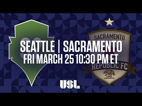 WATCH LIVE: Seattle Sounders FC 2 vs Sacramento Republic FC 3-25-16