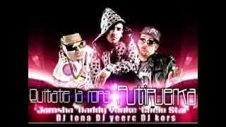 Quitate La ropa Putipuerca - Daddy Yankee Jamsha Guelo Star - El Piripituchy Cru