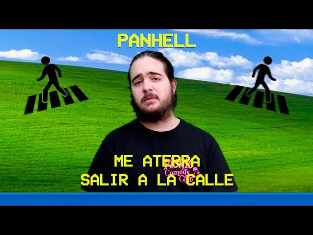 Panhell: Me aterra salir a la calle |  VentanasXP