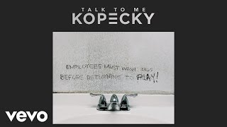 Kopecky - Talk To Me (Official Audio)