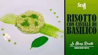 RISOTTO CON CAVIALE DI BASILICO | Le Sexy Ricette